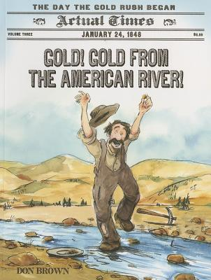 Gold! Gold from the American River! By Brown, Don